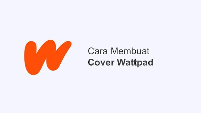 cara membuat cover wattpad
