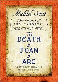 Bí Mật Của Nicholas Flamel Bất Tử: Cái Chết Của Joan Of Arc - Michael Scott