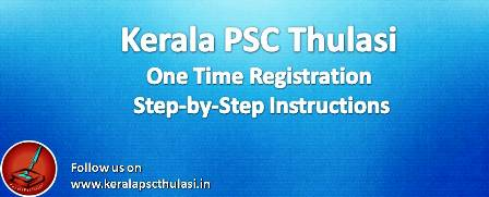 Kerala PSC Thulasi- One Time Registration - PSC User Login Instructions