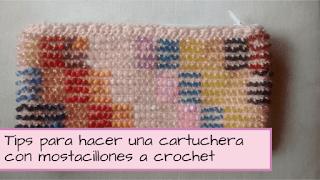 http://aramelaartesanias.blogspot.com.ar/2017/06/cartuchera-crochet-con-mostacillones-enhebrados.html