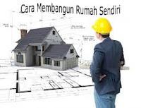 Cara Membangun Rumah Sendiri Tahap demi Tahap