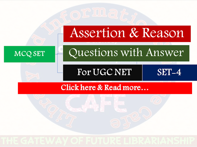 LIS Assertion & Reason Questions with Answer for UGC NET-SET-4