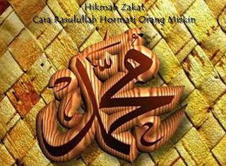 Hikmah Zakat : Cara Rasulullah Hormati Orang Miskin
