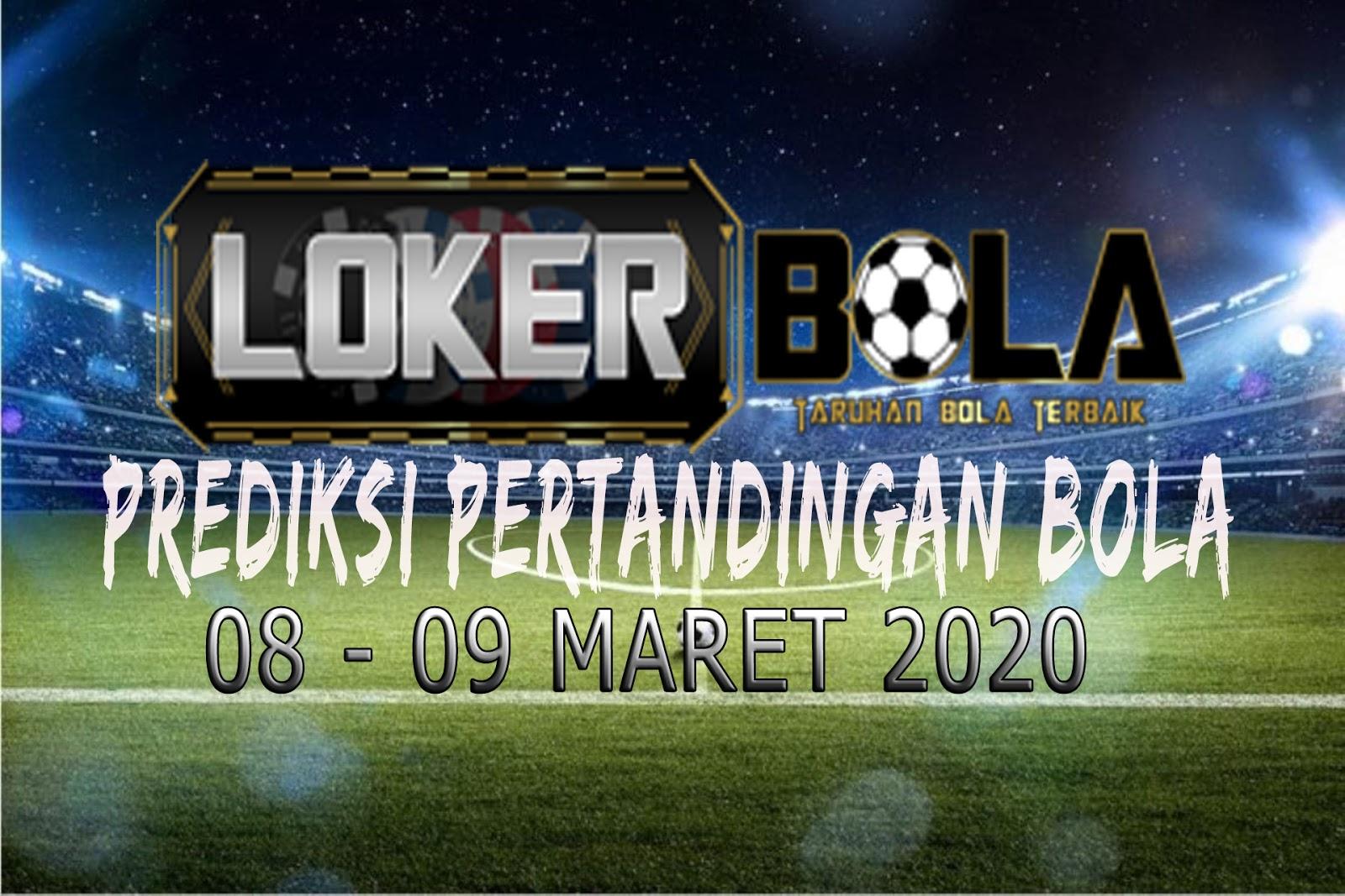 PREDIKSI PERTANDINGAN BOLA 08 – 09 MARET 2020
