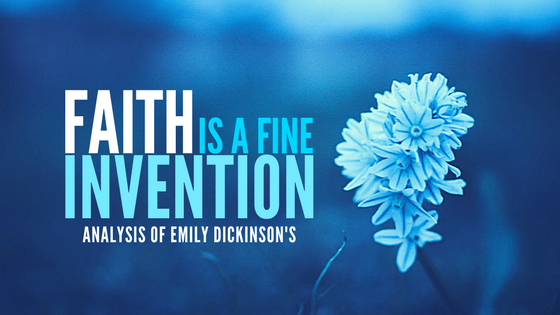 Faith is a fine invention (#202) by Emily Dickinson- Analysis