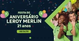Promoção Leroy Merlin 21 Anos Aniversário 2019 - Prêmios 21 Mil Reais e Vales Compras 500
