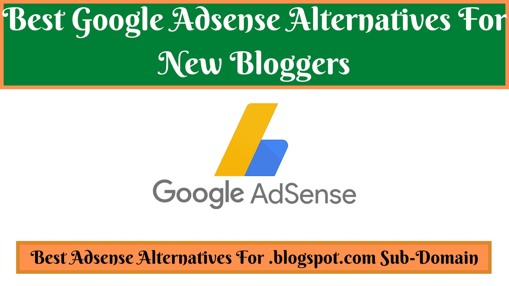 [BEST] Top 5 Best Adsense Alternatives For New Blogspot Bloggers 2020 [Fast Approval]