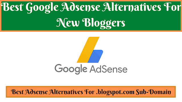 [BEST] Top 5 Best Adsense Alternatives For New Blogspot Bloggers 2021 [Fast Approval]