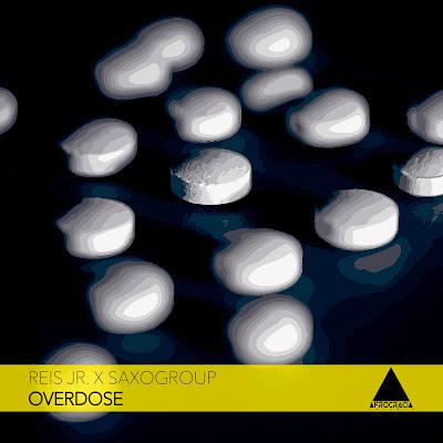 Reis Jr. Ft. Saxogroup - Overdose