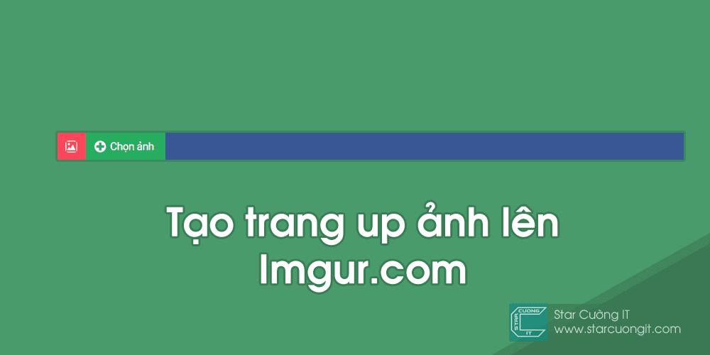 tao-trang-up-anh-len-imgur-com-cho-blogspot-don-gian