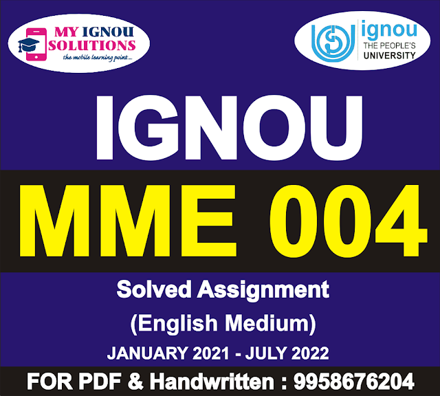 MME 004 Solved Assignment 2021-22