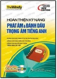 Hoàn Thiện Kỹ Năng Phát Âm Và Đánh Dấu Trọng Âm Tiếng Anh - Quỳnh Như