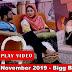 6th Nov 2019 - Episode 38 - Bigg Boss 13