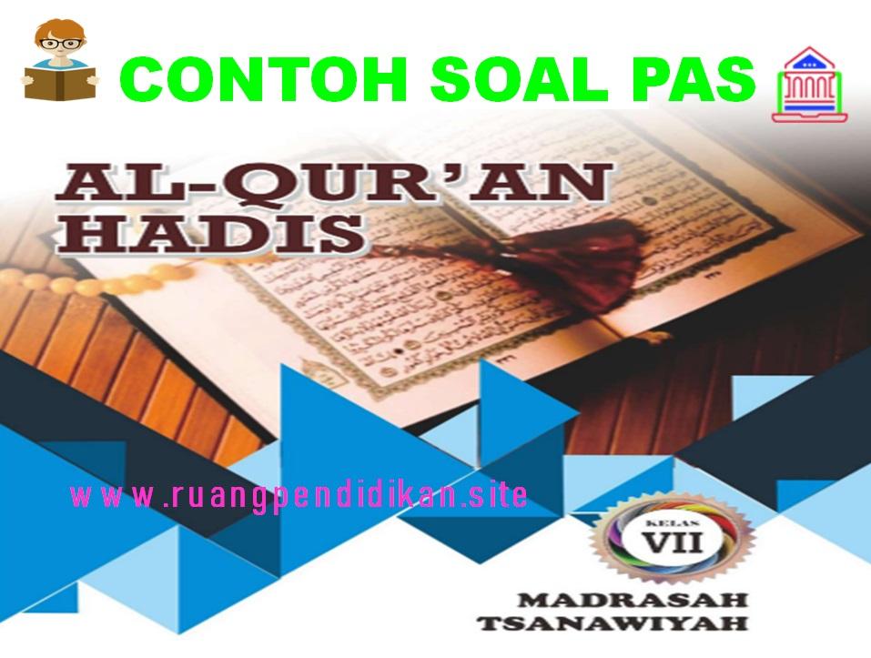 Soal PAS Al-Qur'an Hadis Kelas 7 MTs