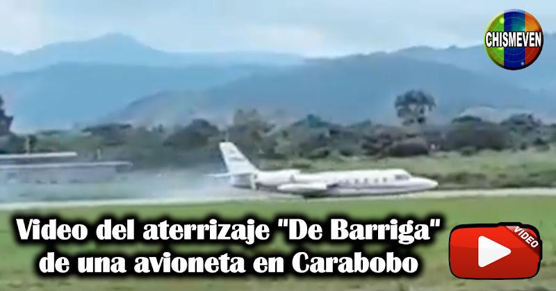 "Video del aterrizaje ""De Barriga"" de una avioneta en Carabobo"