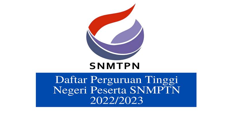Daftar Perguruan Tinggi Negeri Peserta SNMPTN 2022/2023