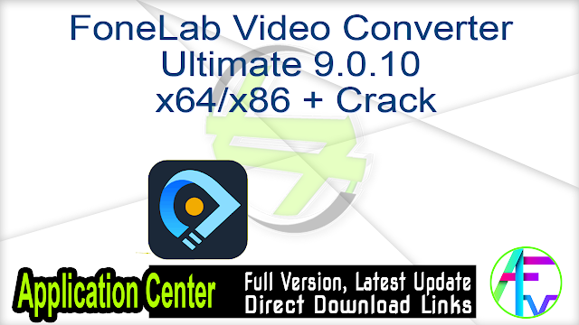 FoneLab Video Converter Ultimate 9.0.10  x64 + Crack