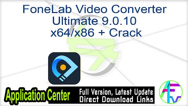 FoneLab Video Converter Ultimate 9.0.10  x64 + Crack