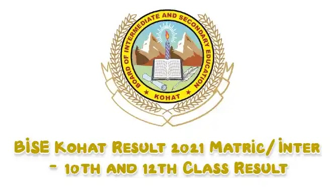 BISE Kohat Result 2021 Matric/Inter - 10th and 12th Class Result