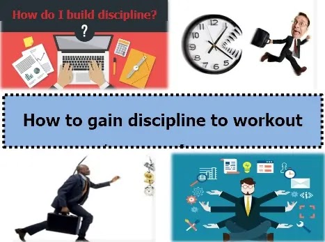 How to gain discipline to workout