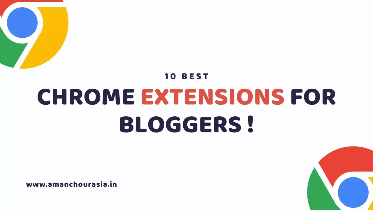 10+ Best Google Chrome Extensions for Bloggers