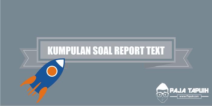 Kumpulan Soal Report Text Smp Dan Pembahasan Paja Tapuih
