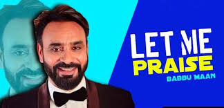 LET ME PRAISE LYRICS - BABBU MAAN,LET ME PRAISE LYRICS