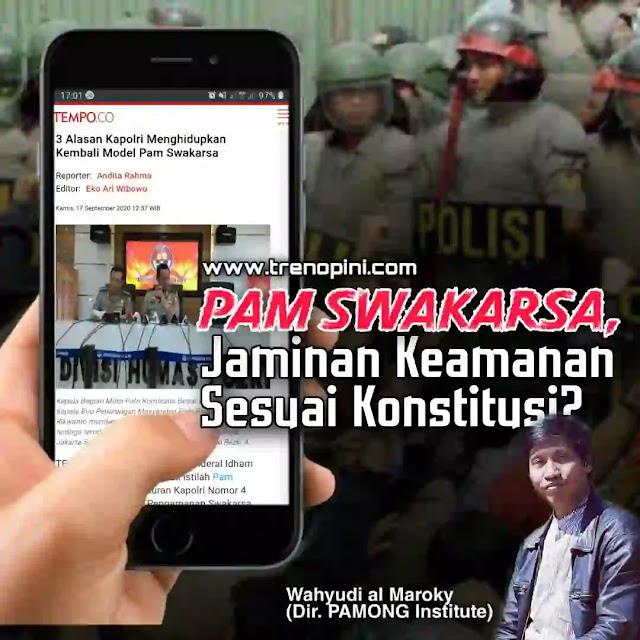 gagasan menghidupkan kembali Pam Swakarsa. Apakah ini sesuai dengan tujuan bernegara untuk menjamin keamanan?