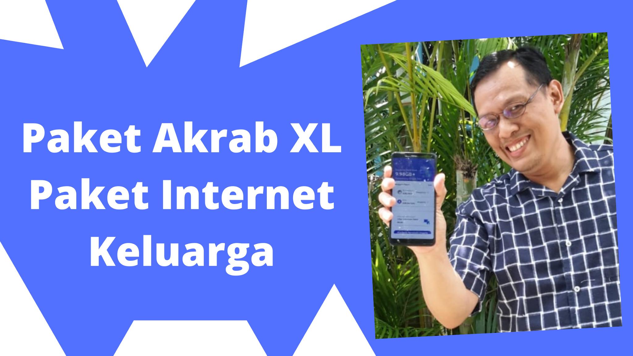 Paket Akrab XL Paket Internet Keluarga - Bambang Irwanto Ripto
