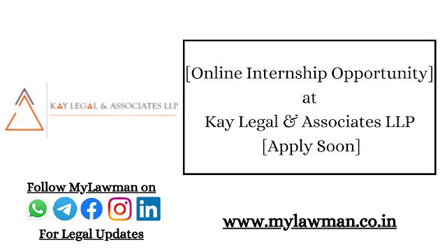 [Online Internship Opportunity] at Kay Legal & Associates LLP [ Apply Soon]