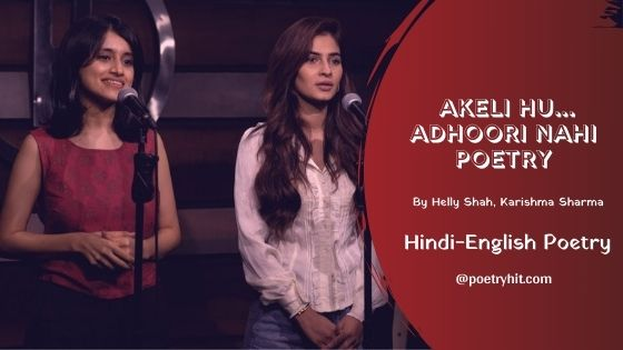 AKELI HU ADHOORI NAHI POETRY - Helly Shah | Hindi-English Poetry| Poetryhit.com