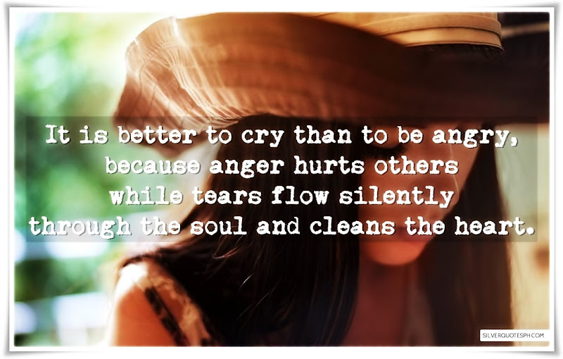 It Is Better To Cry Than To Be Angry, Picture Quotes, Love Quotes, Sad Quotes, Sweet Quotes, Birthday Quotes, Friendship Quotes, Inspirational Quotes, Tagalog Quotes
