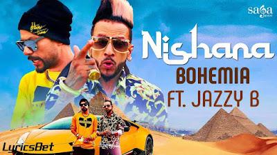 Nishana Lyrics - Bohemia Ft. Jazzy B