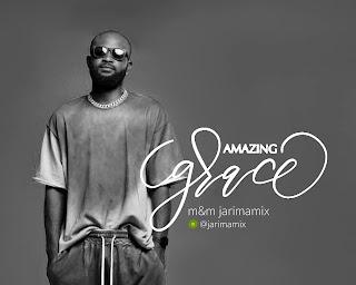 MUSIC: Jarima - Amazing Grace