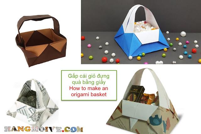 Hướng dẫn cách gấp xếp cái túi, giỏ quà bằng giấy origami - How to make an origami Basket