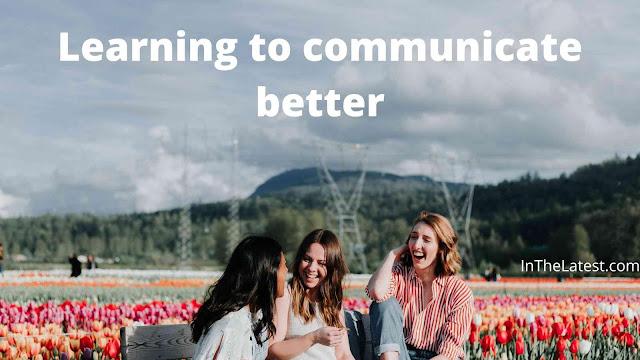 how to improve communication skills...InTheLatest.com