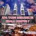 Apa Yang Menarik di Kuala Lumpur?