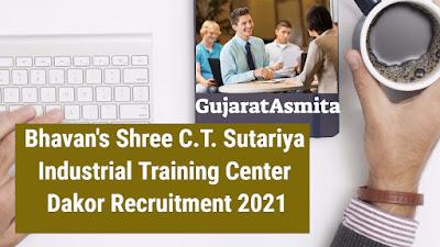 Bhavan's Shree C.T. Sutariya Industrial Training Center Dakor Recruitment 2021