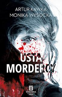 ",,Usta mordercy"" Artur Kawka, Monika Wysocka"