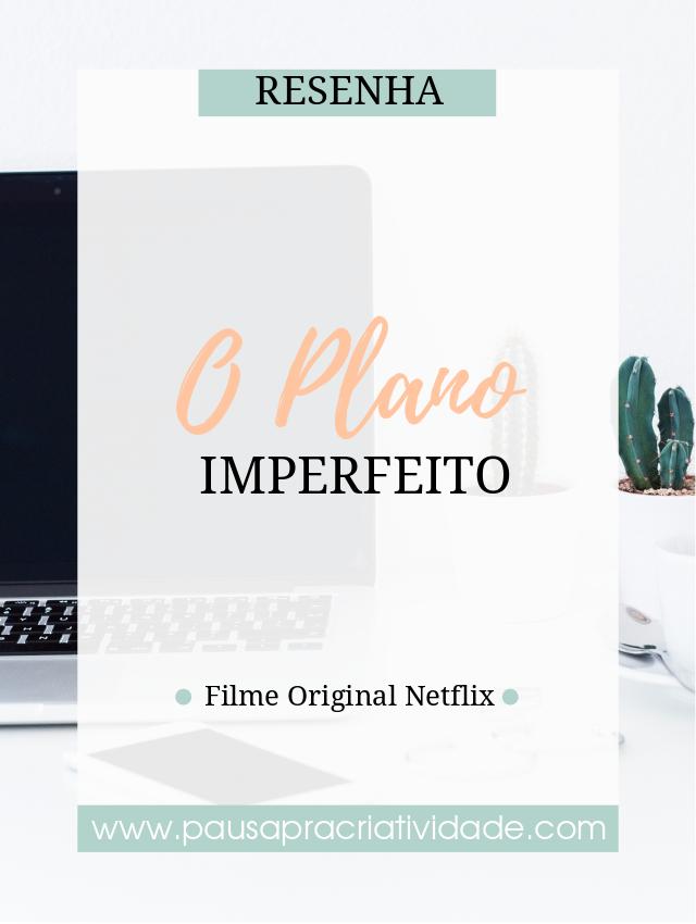Resenha do Filme o plano imperfeito da netflix