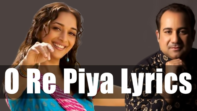 O Re Piya Lyrics - Aaja Nachle - Rahat Fateh Ali