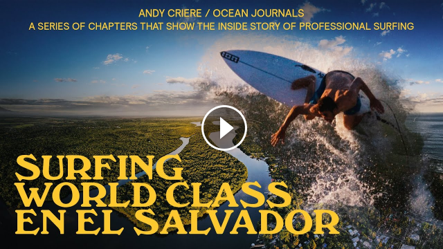 SURFING WORLD CLASS EN EL SALVADOR - OCEAN JOURNALS EP 04