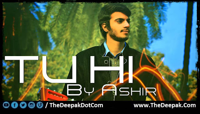 Tu Hi Romantic Soulful Love Song by ASHIR