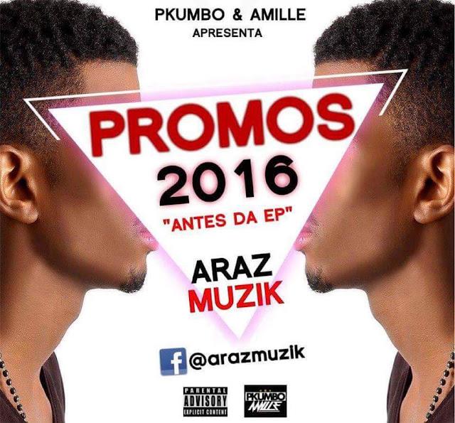 "Araz Muzik - PROMOS 2016 ""Antes da EP"" / ANGOLA"