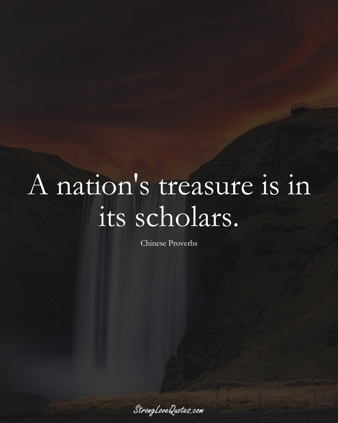 A nation's treasure is in its scholars. (Chinese Sayings);  #AsianSayings