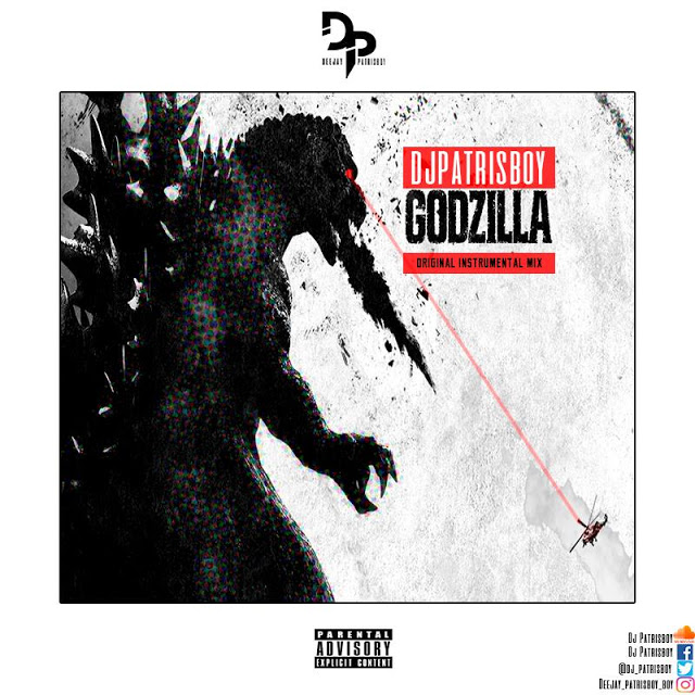 Godzilla - DeeJay Patris Boy [Download]
