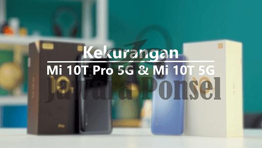 Kekurangan Xiaomi Mi 10T 5G dan Mi 10T Pro 5G