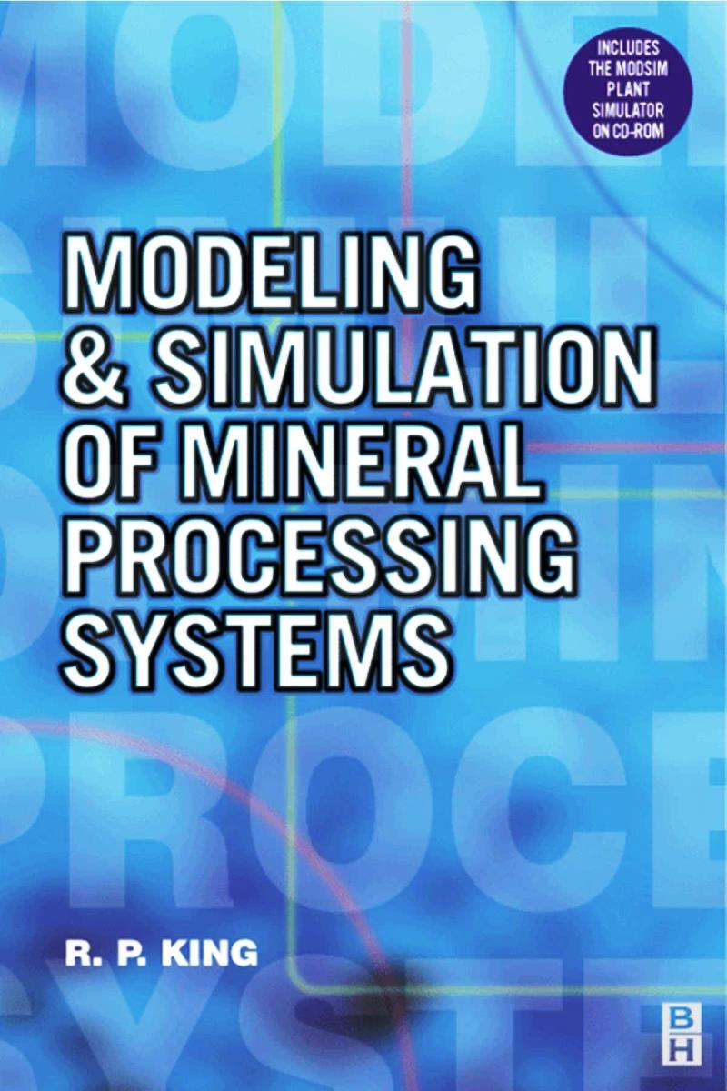 Modeling and Simulation of Mineral Processing Systems – R. P. King