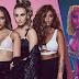 """O próximo hit do Little Mix se chama """"Woman Like Me"""" e é uma parceria com a Nicki Minaj"""