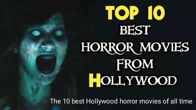 The 10 best Hollywood horror movies of all time